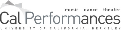 Cal Performances :: Music, Dance, Theater :: University of California Berkeley