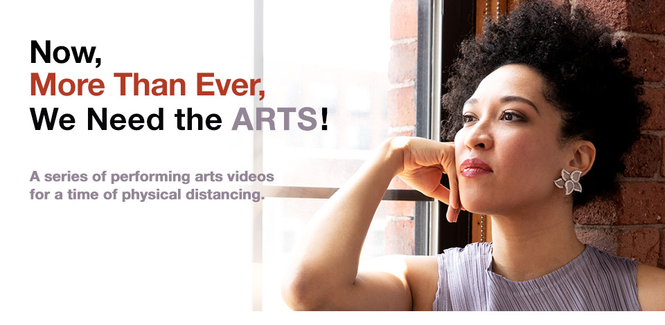 Now More Than Ever We Need the Arts