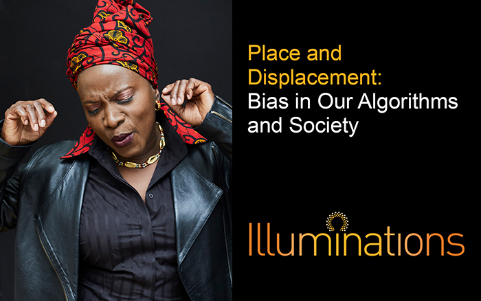 Place and Displacement: Bias in Our Algorithms and Society